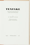 Books:Americana & American History, [Larry McMurtry, introduction]. W. Thomas Taylor. Texfake. AnAccount of the Theft and FOrgery of Early Texas Printed Do...