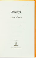 Books:Prints & Leaves, Colm Tóibín. SIGNED/LIMITED. Brooklyn. [Dublin]: Tuskar Rock, [2009]. First edition, limited to 100 copies, seventy-...