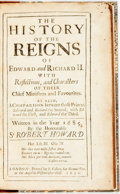 Books:World History, Howard, Sir Robert.The History of the Reigns of Edward and Richard II. With Reflections, and Characters of their Chief M...