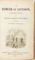 Books:Literature Pre-1900, William Harrison Ainsworth. George Cruikshank, illustrator. TheTower of London. A Historical Romance. London: Ric...