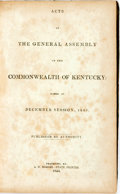 Books:Americana & American History, Kentucky: ACTS OF THE GENERAL ASSEMBLY OF THE COMMONWEALTH OFKENTUCKY: PASSED AT DECEMBER SESSION, 1843. Frankfort: 1844. O...