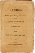 Books:Americana & American History, [War of 1812] An Address of Members of the House ofRepresentatives...to Their Constituents, on the Subject of the Warw...