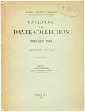 Books:Reference & Bibliography, [Bibliography] [Dante] Fowler, Mary, compiler. Catalogue Of TheDante Collection Presented By Willard Fiske. Additions 1...