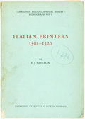Books:Reference & Bibliography, [Bibliography] F. J. Norton. Italian Printers 1501-1520.London: Howes & Bowes, 1958. Original wrappers. Wrinkling a...