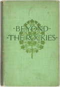 Books:Travels & Voyages, Charles Augustus Stoddard. Beyond the Rockies; a Spring Journey in California. New York: Charles Scribner's Sons, 18...