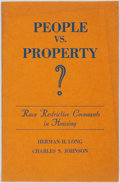 Books:Americana & American History, Herman H. Long and Charles S. Johnson. People Vs. Property; RaceRestrictive Covenants in Housing. Nashville: Fisk U...
