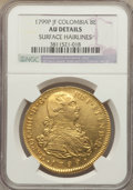 Colombia, Colombia: Charles IV gold 8 Escudos 1799 P-JF AU Details (SurfaceHairlines) NGC,...