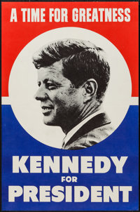 """John F. Kennedy for President (1960). Campaign Poster (18.5"""" X 28.25"""") """"A Time for Greatness."""" Misce..."""