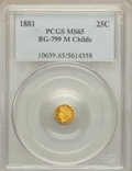 California Fractional Gold , 1881 25C Indian Octagonal 25 Cents, BG-799M, Low R.5, MS65 PCGS.Ex: Childs. PCGS Population (9/1). NGC Census: (1/0)....