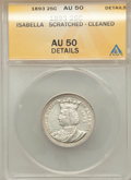Commemorative Silver: , 1893 25C Isabella Quarter -- Scratched, Cleaned -- ANACS. AU50 Details. NGC Census: (17/3559). PCGS Population (46/4840). M...