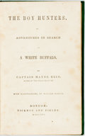 Books:Children's Books, [Children's]. Captain Mayne Reid. The Boy Hunters, or Adventuresin Search of a White Buffalo. Boston: Ticknor and F...