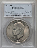 Eisenhower Dollars: , 1971-D $1 MS66 PCGS. PCGS Population (916/20). NGC Census: (608/41). Mintage: 68,587,424. Numismedia Wsl. Price for problem...