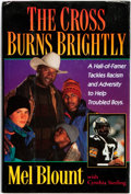 Books:Americana & American History, [African-Americana]. Mel Blount. The Cross Burns Brightly. AHall-of-Famer Tackles Racism and Adversity to Help Troubled...