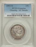 Barber Quarters: , 1893-O 25C -- Cleaning -- PCGS Genuine. AU Details. NGC Census: (2/178). PCGS Population (13/252). Mintage: 3,396,000. Numi...
