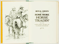Ben K. Green. SIGNED/LIMITED. Some More Horse Tradin'. New York: Alfred A. Knopf, 1972