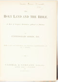 Books:Religion & Theology, Geikie, John Cunningham. The Holy Land and the Bible. A Book of Scripture Illustrations Gathered in Palestine. With a Ma...