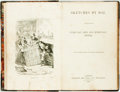 Books:Literature Pre-1900, [Charles Dickens]. [George Cruikshank]. Sketches by Boz.Illustrative of Every-Day Life and Every-Day People. London:Chapma...