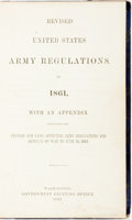 Books:Americana & American History, [Civil War]. Revised United States Army Regulation of 1861. Withan Appendix Containing the Changes and Laws Affecting A...