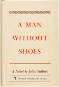 Books:Literature 1900-up, John Sanford. SIGNED/LIMITED. A Man without Shoes. Santa Barbara: Black Sparrow Press, 1982. First edition, limited ...