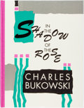 Books:Literature 1900-up, [Featured Lot] Charles Bukowski. SIGNED/LIMITED PRESENTATION COPY.In the Shadow of the Rose. Santa Rosa: Black Spar...