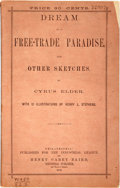 Books:Americana & American History, Cyrus Elder. Dream of a Free-Trade Paradise, and OtherSketches. Philadelphia: Henry Carey Baird, 1872. ...