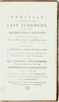 Books:Religion & Theology, [Featured Lot]. Swedenborg, Emanuel. A Treatise Concerning theLast Judgement, and the Destruction of Babylon; Shewing T...