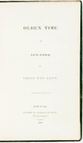 Books:Americana & American History, [New York]. [T.R. DeForest]. Olden Time in New-York. By ThoseWho Knew. New York: Anderson and Smith, 1833. Assumed ...