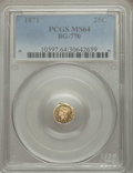 California Fractional Gold: , 1871 25C Liberty Octagonal 25 Cents, BG-770, High R.4, MS64 PCGS.PCGS Population (9/1). NGC Census: (2/1). ...