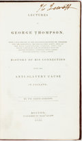Books:Americana & American History, [Slavery]. Wm. Lloyd Garrison. Lectures of George Thompson, witha full report of the discussion between Mr. Thompson an...