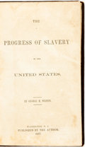 Books:Americana & American History, George M. Weston. The Progress of Slavery in the UnitedStates. Washington D.C.: Published by the author, 1857....
