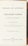 Books:Biography & Memoir, Albert Smith. The Struggles and Adventures of Christopher Tadpole at Home and Abroad. London: Richard Bentley, 1848....