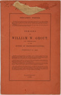 Books:Americana & American History, Grout, William: REMARKS OF...OF VERMONT, IN THE HOUSE OFREPRESENTATIVES, FEBRUARY 16, 1886. Washington: 1886. 38pp, sewn,f...