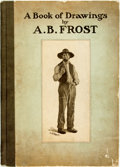 Books:Art & Architecture, [A. B. Frost]. A Book of Drawings by A. B. Frost. Introduction by Joel Chandler Harris. New York: P. F. Collier & So...