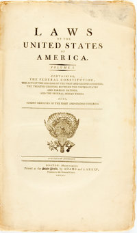 Laws of the United States of America. Containing the Federal Constitution...Boston: Adams and L