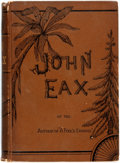 Books:Literature Pre-1900, Albion Tourgee. John Eax and Mamelon or the South without theShadow. New York: Fords, Howard & Hulbert, [1882]. ...