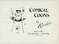 Books:Art & Architecture, [African-American Stereotypes]. [Caricature]. [Edward W. Kemble]. Comical Coons by Kemble. New York: R.H. Russell, 1...