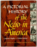 Books:Americana & American History, [African-American]. Langston Hughes & Milton Meltzer. APictorial History of the Negro in America. New York: Crown P...