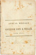 Books:Americana & American History, [California]: ANNUAL MESSAGE OF GOVERNOR JOHN B. WELLER, FOR 1860.[Sacramento: 1860]. 67pp, disbound, scattered foxing, Goo...