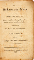 Books:Americana & American History, Boston: THE BY-LAWS AND ORDERS OF THE TOWN OF BOSTON, PASSED AT ALEGAL TOWN-MEETING, MAY 22, 1801; AND DULY APPROVED BY THE...