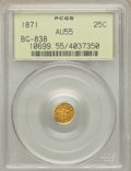 California Fractional Gold: , 1871 25C Liberty Round 25 Cents, BG-838, R.2, AU55 PCGS. PCGSPopulation (40/376). NGC Census: (2/85). ...
