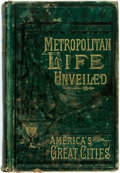 Books:Americana & American History, J. W. Buel. Metropolitan Life Unveiled; or the Mysteries andMiseries of America's Great Cities. St. Louis: Dan Lina...