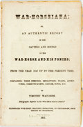 Books:Americana & American History, Timothy Watchem. War-Horseiana: or, An Authentic Report of theSayings and Doings of the War-Horse and His Ponies. [...