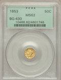 California Fractional Gold: , 1853 50C Liberty Round 50 Cents, BG-430, R.3, MS62 PCGS. PCGSPopulation (64/70). NGC Census: (18/11). ...