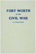 Books:Americana & American History, [Texana]. James Farber. Fort Worth in the Civil War. Belton:Peter Hansbrough Bell Press, 1960....
