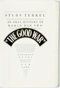 Books:Americana & American History, Studs Terkel. The Good War. An Oral History of World WarTwo. New York: Pantheon Books, 1984. First edition. Lig...