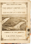Books:Americana & American History, [American History]. [Periodical]. The Great Empire City; or Highand Low Life in New York. New York: F. M. Lupton, 1...