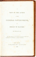 Books:Americana & American History, [Anti-Slavery]. William Jay. A View of the Action of the FederalGovernment, in Behalf of Slavery. New York: J.S. Ta...