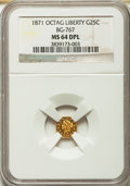 California Fractional Gold , 1871 25C Liberty Octagonal 25 Cents, BG-767, R.3, MS64 DeepProoflike NGC....