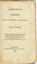 Books:Literature Pre-1900, John Chirrey. Miscellaneous Poetry, Moral, Humorous, andSatirical. Glasgow: D. Mackenzie for the author, 1807....