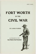 Books:Periodicals, [Texana]. James Farber. Fort Worth in the Civil War, Republished from the Fort Worth Star-Telegram. Belton: Peter Ha...